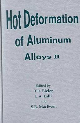 Hot Deformation of Aluminum Alloys: From the 1998 TMS Fall Meeting in Rosemont, Illinois, October 11-15 1998