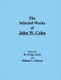 The Selected Works of John W. Cahn