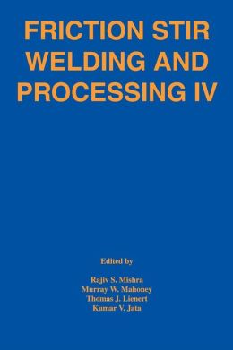 Friction Stir Welding and Processing IV