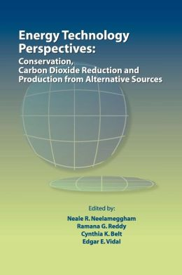 Energy Technology Perspectives: Conservation, Carbon Dioxide Reduction and Production From Alternative Sources