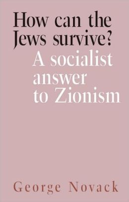How Can the Jews Survive?: A Socialist Answer to Zionism