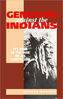 Genocide Against the Indians: Its Role in the Rise of U. S. Capitalism