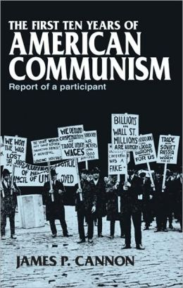 First Ten Years of American Communism: Report of a Participant