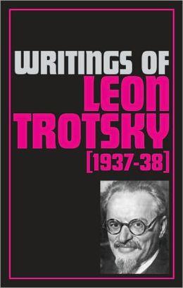 Writings of Leon Trotsky (1937-38)