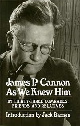 James P. Cannon As We Knew Him