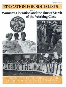 Women's Liberation and the Line of March of the Working Class: Communist Continuity and the Fight for Women's Liberation: Documents of the Socialist Workers Party 1971-86