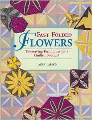 Fast-Folded Flowers: Timesaving Techniques for a Quilted Bouquet