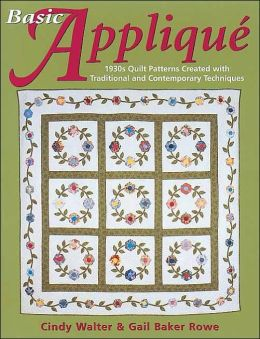Basic Appliqué: 1930s Quilt Patterns Created with Traditional and Contemporary Techniques