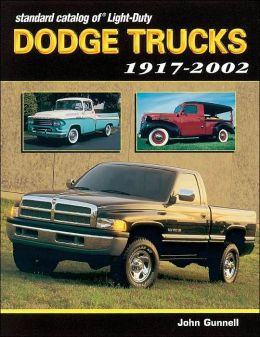 Standard Catalog of Light-Duty Dodge Trucks 1917-2002