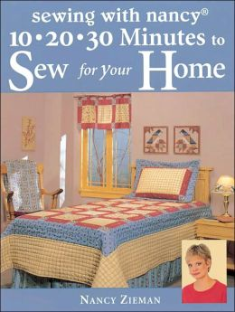 Sewing with Nancy 10-20-30 Minutes to Sew for Your Home