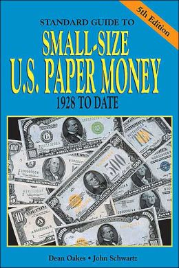 Standard Guide to Small-Size U. S. Paper Money, 1928 to Date