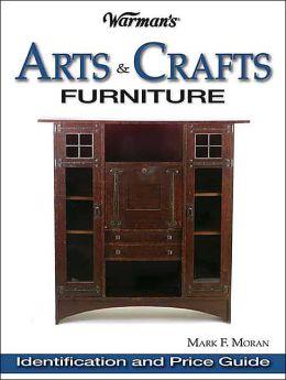 Warman's Arts & Crafts Furniture Price Guide: Identification & Price Guide