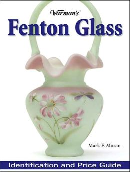 Warman's Fenton Glass: Identification and Price Guide