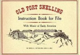 Old Fort Snelling Instruction Book for Fife, with Music of Early America