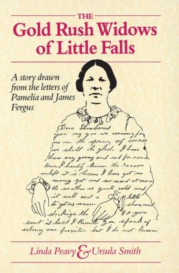 Gold Rush Widows of Little Falls: A Story Drawn from the Letters of Pamelia and James Fergus
