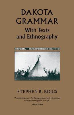 Dakota Grammar: With Texts and Ethnography