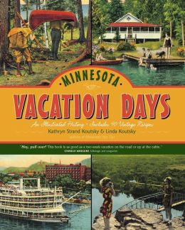 Minnesota Vacation Days: An Illustrated History