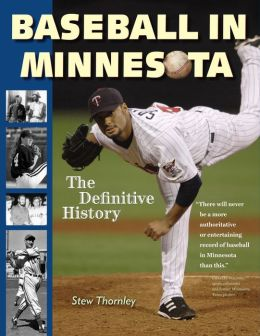 Baseball in Minnesota: A Definitive History