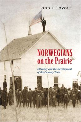 Norgwegians on the Prairie: Ethnicity and the Development of the Country Town