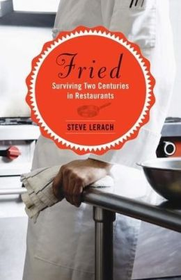 Fried: Surviving Two Centuries in Restaurants