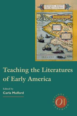 Teaching the Literatures of Early America