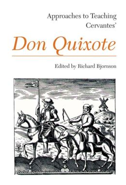 Approaches to Teaching Cervantes' Don Quixote