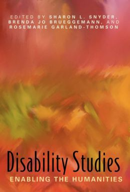 Disability Studies: Enabling the Humanities