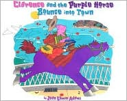 Clarence and the Purple Horse Bounce into Town