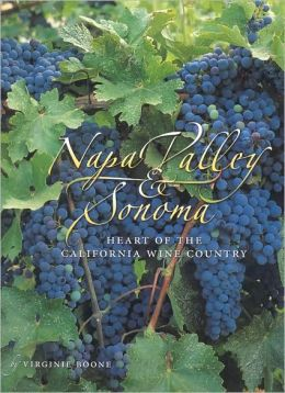 Napa Valley and Sonoma: Heart of the California Wine Country (Visual Tour Series)