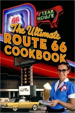 Ultimate Route 66 Cookbook