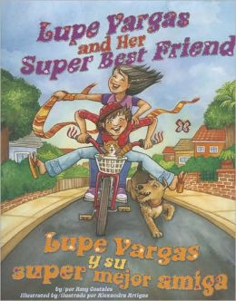 Lupe Vargas and Her Super Best Friend/Lupe Vargas y Su Super Mejor Amiga
