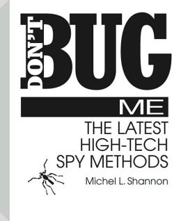Don't Bug Me: The Latest High-Tech Spy Methods