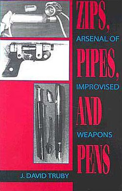 Zips, Pipes, And Pens: Arsenal Of Improvised Weapons
