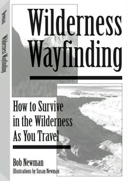 Wilderness Wayfinding: How To Survive In The Wilderness As You Travel