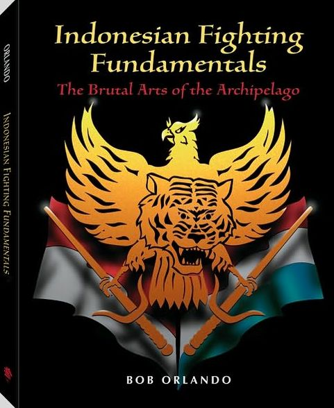 Ebooks txt format free download Indonesian Fighting Fundamentals: The Brutal Arts Of The Archipelago by Bob Orlando English version 9780873648929 CHM