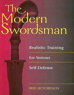 Modern Swordsman: Realistic Training For Serious Self-Defense