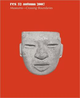 Res: Anthropology and Aesthetics, 52: Fall 2007