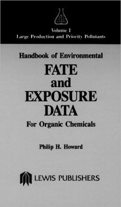 Handbook Of Environmental Fate And Exposure Data For Organic Chemicals, Volume I, And Design