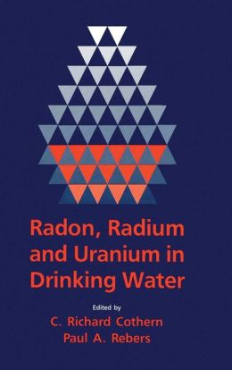 Radon, Radium, and Uranium in Drinking Water