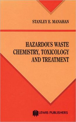 Hazardous Waste Chemistry: Toxicology and Treatment