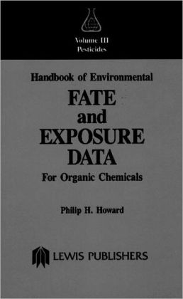Handbook Of Environmental Fate And Exposure Data For Organic Chemicals, Volume Iii