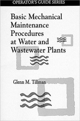 Basic Mechanical Maintenance Procedures at Water and Wastewater Plants