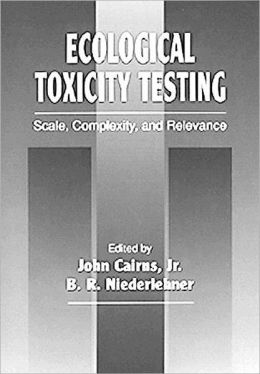Ecological Toxicity Testing: Scale, Complexity, and Relevance