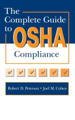 Complete Guide to OSHA Compliance