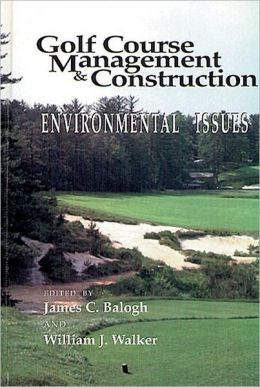 Golf Course Management and Construction: Environmental Issues