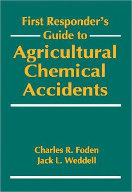 First Responder's Guide to Agricultural Chemical Accidents