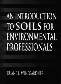Introduction to Soils for Environmental Professionals