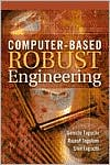 Computer-Based Robust Engineering: An Essential for DFSS