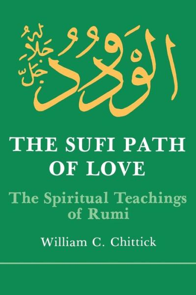 The Sufi Path of Love: The Spiritual Teachings of Rumi