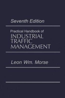 Practical Handbook of Industrial Traffic Management